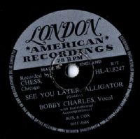 Bobby Charles - See You Later Alligator/On Bended Knee (HL-U 8247) 78 rpm